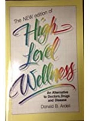 High Level Wellness by Donald B. Ardell