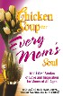 Chicken Soup for Every Mom's Soul by Marci Shimoff
