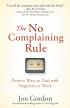 The No Complaining Rules by Jon Gordon