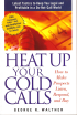 Heat Up Your Cold Calls by George Walther