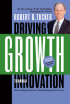Driving Growth Through Innovation by Robert Tucker
