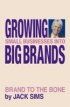 Growing small businesses into Big Brands by Jack Sims