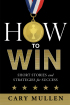 How to Win by Cary Mullen