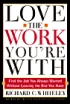 Love the Work You're With by Richard Whiteley