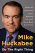 Do The Right Thing by Gov Mike Huckabee