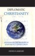Diplomatic Christianity by Steven Khoury