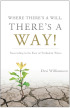Where There's a Will, There's a Way: Succeeding in the Face of Turbulent Times by Desi Williamson