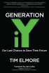 Generation iY: Our Last Chance to Save Their Future by Tim Elmore