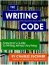 The Writing Code: Almost Everyone's Guide to Writing Almost Anything by Charles Euchner