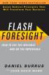 Flash Foresight: How To See The Invisible and Do The Impossible by Daniel Burrus