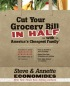 Cut Your Grocery Bill in Half with America's Cheapest Family by Steve & Annette Economides