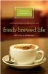 Freshbrewed life - 10th Anniversary Edition by Nicole Johnson
