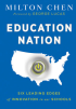 Education Nation: Six Leading Edges of Innovation in our Schools by Milton Chen
