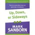 Up Down or Sideways by Mark Sanborn