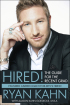 Hired! The Guide For The Recent Grad by Ryan Kahn