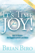 It's Time for Joy by Brian Biro