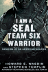 I am a Seal Team 6 Warrior by Howard Wasdin