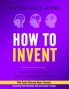 Hot To Invent by Nick Webb