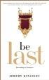 Be Last by Jeremy Kingsley