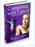Competing with Cancer by Shannon Miller