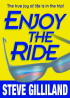 Enjoy The Ride by Steve Gilliland, CSP, CPAE