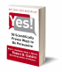 Yes! 50 Scientifically Proven Ways to be Persuasive by Robert Cialdini