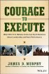 Courage To Execute by Afterburner Inc