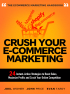 Crush Your E-commerce Marketing by Joel Widmer