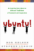 Ubuntu!: An Inspiring Story About an African Tradition of Teamwork and Collaboration by Dr. Bob Nelson