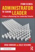 From School Administrator to School Leader: 15 Keys to Maximizing Your Leadership Potential by Dr. Brad Johnson