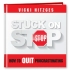 Stuck on Stop: How to Quit Procrastinating by Vicki Hitzges