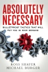 Absolutely Necessary: Bulletproof Tactics That Will Put You in High Demand by Ross Shafer