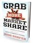 Grab More Market Share: How To Wrangle Business Away From Lazy Competitors by Ross Shafer
