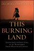 This Burning Land: Lessons from the Front Lines of the Transformed Israeli-Palestinian Conflict by Jennifer Griffin