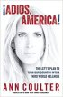 Adios, America by Ann Coulter