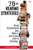 75+ Reading Strategies: Boost Achievement & Build a Life-Long Love of Reading by Danny Brassell