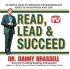 Read, Lead & Succeed by Danny Brassell