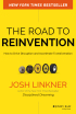 The Road to Reinvention: How to Drive Disruption and Accelerate Transformation by Josh Linkner