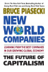 New World Companies: How Global Corporations are Impacting Our Families, Our Friends, and Our Future by Bruce Piasecki