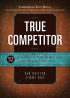 True Competitor: 52 Devotions for Athletes, Coaches, & Parents by Dan Britton