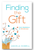 Finding the Gift: Daily Meditations for Mindfulness by Angela  Howell