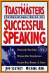 The Toastmasters International Guide to Successful Speaking by Michael Aun