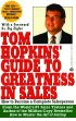 Tom Hopkins' Guide to Greatness in Sales by Tom Hopkins