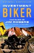 Investment Biker: On the Road with Jim Rogers by Jim Rogers