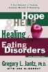 Hope Help & Healing for Eating Disorders by Dr. Gregory Jantz