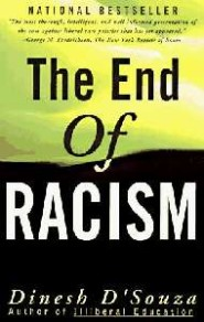 The End of Racism: Principles for a Multiracial Society by Dinesh D'Souza