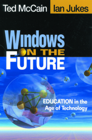 Windows on the Future:  EDUCATION in the Age of Technology by Ian Jukes