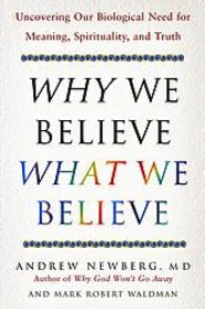 Why We Believe What We Believe by Mark Robert Waldman