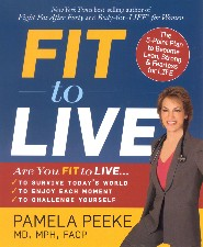 Fit to Live by Dr. Pamela M. Peeke MD