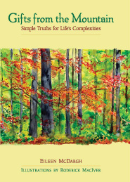 Gifts from the Mountain: Simple Truths for Life's Complexities by Eileen McDargh